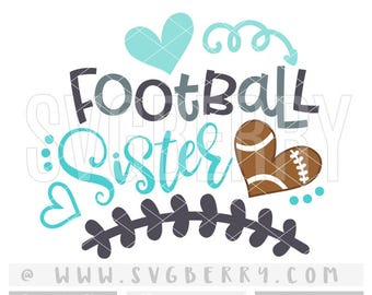 Football Sister SVG / Football Sister Shirt Tshirt / Football Heart Iron On / Gifts For Sister Gift / Football Spirit Shirts Cut Files / Bk
