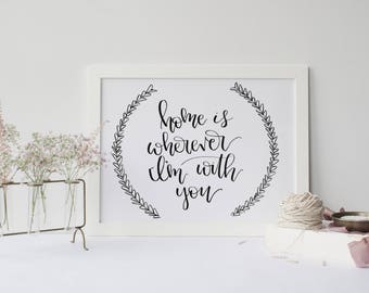 Home is Wherever I'm With You Wall Art, Black and White Calligraphy Wall Decor, Home Living Decor, Modern Calligraphy Art,Calligraphy Wreath