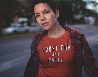 Trust God and Chill, Christian Apparel, Christian Clothing, Christian Shirt, Christian Shirts, Christian Tees, Faith, Netflix and Chill