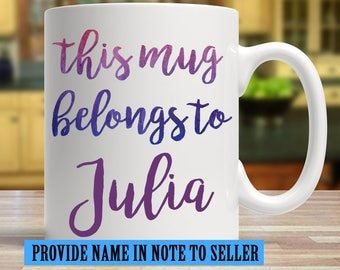 This mug belongs to, Name mug for her, Mug with name, Custom name mug, Personalized mug, mug with watercolor name, Coffee mug with name