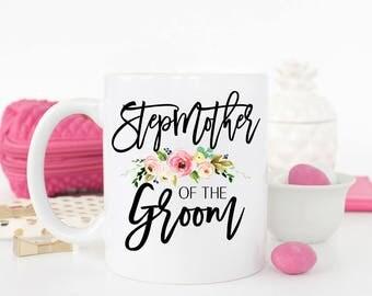 Stepmother of the Groom Mug, Wedding Mug for the Stepmother of the Groom, Stepmother mug, Parents Wedding Mug, Bridal Party thank you Mugs
