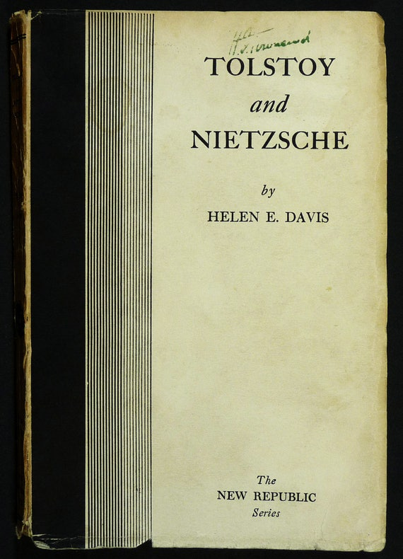Tolstoy and Nietzsche: a Problem in Biographical Ethics 1929 by Helen E. Davis - Philosophy Ethics