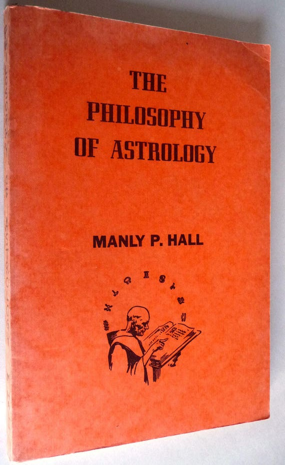 The Philosophy of Astrology 1976 by Manly P. Hall - Philosophical Research Society - Zodiac, Horoscope