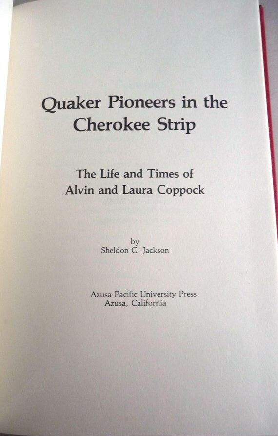 Quaker Pioneers in the Cherokee Strip: Life & Times of Alvin and Laura Coppock 1982 Sheldon Jackson 1st Ed HC - KS OK History Biography
