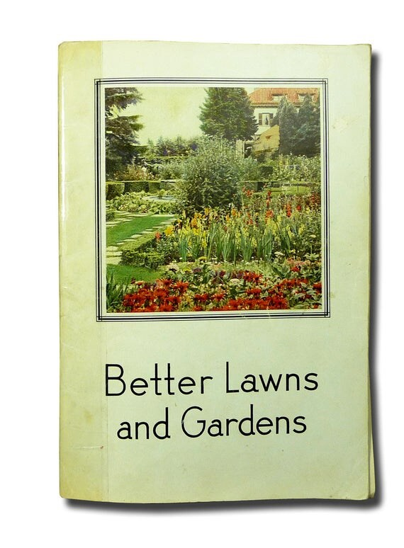 Better Lawns and Gardens: A Practical Guide for Home Gardeners by H.B. Siems 1931 Swift & Company Vintage
