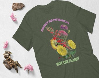 Destroy The Patriarchy Not The Planet | Feminist Tee | Feminist Shirt | Protest Shirt | Feminist Gift | Girl Power | Tumblr Shirt | Equality