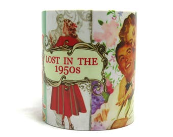 Lost in the 1950's Mug, Nostalgia Mug, Vintage Style Mug.