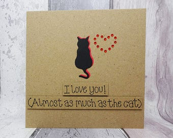Funny Valentine's Day card, Cat Valentine's Day card, I love you almost as much as the cat, Handmade funny cat card, Anniversary card, Love