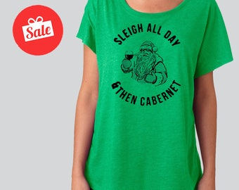 Sleigh all day then Cabernet Slouchy Dolman Shirt. Off the Shoulder Shirt. Christmas Shirt.