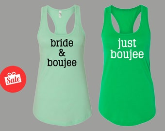 Bride and Boujee, Just Boujee Matching Bridal Tank Tops. Bachelorette Tops. Custom Bridal Shirts.