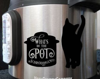 Instant Pot Decal Schrodinger's Cat Science What's in the Pot? Pressure Cooker Kitchen Decor Small Appliance Mystery Science