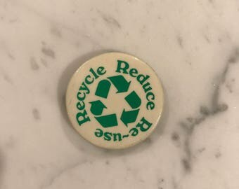 Vintage Recycle Reduce Reuse Button // 70s Retro Hippy Pin