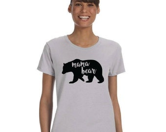 Mama Bear Shirt; Mama Bear; Mom Tee Shirt; Women; Mommy; Momma; Mother's Day; Gift Ideas for Her