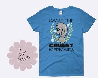 Chubby Mermaids Shirt, Save the Manatees Shirt, Manatee Shirt, Chubby Mermaid Shirt, Funny Shirts, Funny TShirt, Ladies Shirt, Womens Shirt
