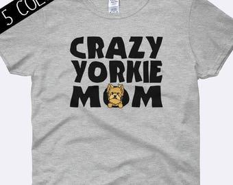 Crazy Yorkie Mom Shirt, Yorkshire Terrier Shirt, Dog Mom Shirt, Yorkie Clothing, I Love My Yorkie Shirt, I Love My Dog Shirt, Ladies Shirt