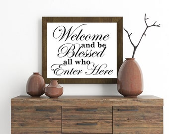 Welcome and be Blessed all who Enter Here, Welcome Print.