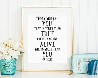 Sale 50% Off - Printable Quote ( Today you are you that is truer than true Dr. Seuss Quote Digital Print nursery poster wall decor kids )