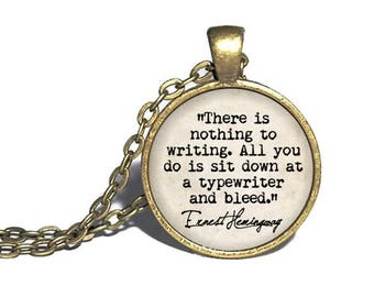 Ernest Hemingway, 'There is nothing to writing, all you do is sit down at a typewriter and bleed', Writer Necklace, Literary Author Gift 2