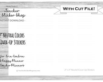 Cover-Up Stickers with Cut File PRINTABLE - Neutral Colors - for Happy Planner and Erin Condren Teacher Planner 2017-2018
