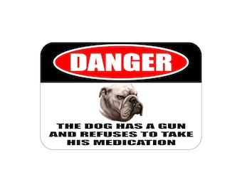 12x8 danger dog has gun sign, funny beware of dog sign, danger bulldog sign, danger boxer sign, danger husky sign, danger pug sign