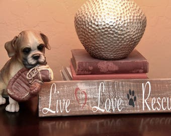 Live Love Rescue - wood sign