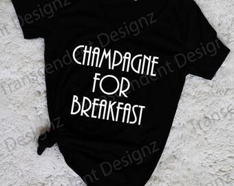 Champagne For Breakfast Women's Graphic Tee, Women's Funny Graphic Tee, Funny Women's Tee, Women's Tee