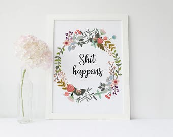 Funny Bathroom Art, Shit Happens, bathroom sign, Motivational Print, Humorous Quote, Bathroom Wall Art, Funny Print, office bathroom poster