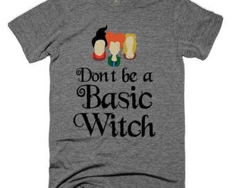 Dont be a Basic Witch Unisex T-Shirt