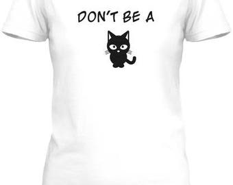 Don't Be A...White Tee