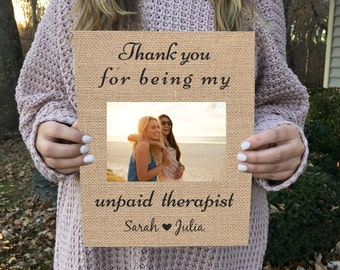 ON SALE Best Friend Gift Friend Gift  Burlap Print Sign Thank you for being my unpaid therapist