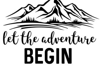 Let Adventure BEGIN SVG File For Personal and Business Use