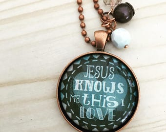 "Message Pendant - ""Jesus knows me, this I love"""