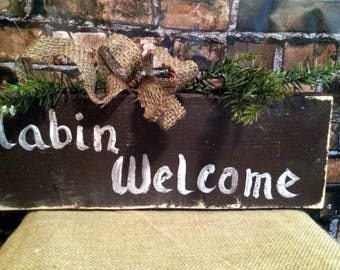 Cabin welcome primitive sign