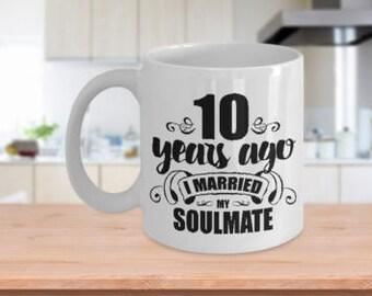 10th Wedding Anniversary Mug - Married Soulmate - White Ceramic Coffee Cup