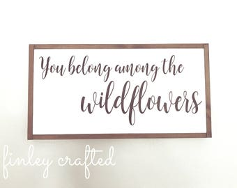 you belong among the wildflowers | wood sign | 13in x 25in | hand painted | nursery wall art