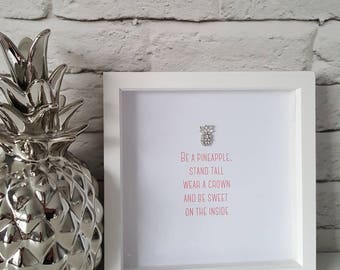 Stylish framed quote with sparkly pineapple embellishment. Perfect for a dressing room, bedroom, nursery. Stylish decor for glamorous homes.