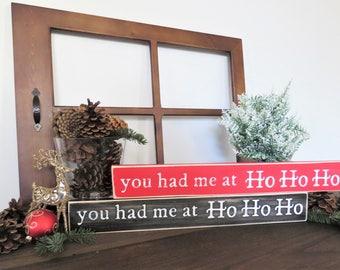 You had me at Ho Ho Ho. Christmas Sign. Santa Claus Sign. Santa Christmas Decor. Funny Christmas Gift Sign. Farmhouse Sign. Rustic Wood Sign