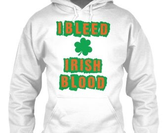 I Bleed Irish Blood Hoodie