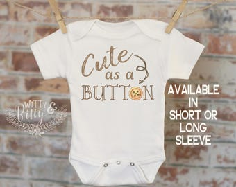 Cute As A Button Onesie®, Funny Onesie, Joke Onesie, Silly Onesie, Cute Baby Bodysuit, Cute Onesie, Boho Baby Onesie - 254C