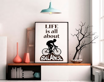 Cyclist Print 'Life is all about balance' wall art biker quote .  bicycle . mountain bike ride . open road cycling rider artwork