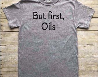 But First, Oils Shirt