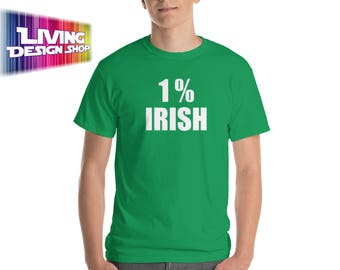 1 Percent Irish, St. Patricks Day T Shirt - Irish T Shirt - Irish Gifts - Shirts for Men - Shirts for Women - Funny St Patricks Day Shirt