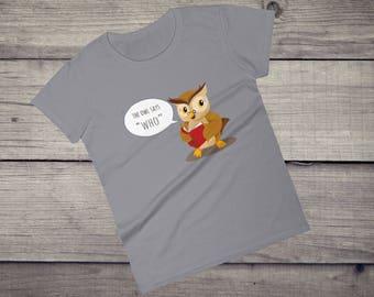 Funny OWL T-Shirt, cute owl shirt, smart aleck shirt, owl gift, owl lover, owl gift idea, barn owl shirt, Women's short sleeve t-shirt