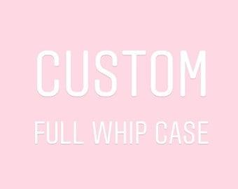 Custom Full Whip Case