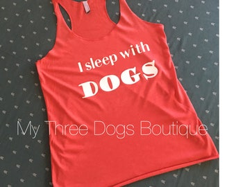 I Sleep With Dogs Tank Top//gifts for dog mom//gifts for dog lover//sleep shirt