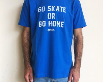 """Hand painted T-shirt """"Go Skate or Go Home"""""""