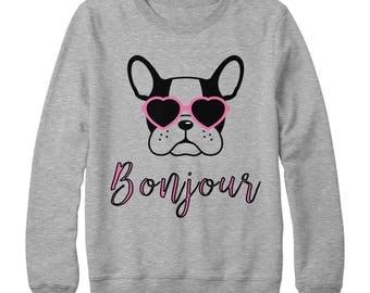 Bonjour Sweatshirt - French Bulldog - Dog Sweatshirt - Dog Mom Sweatshirt - Dog Mom