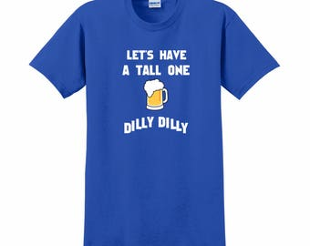 BEER T-SHIRT, Custom T-Shirt, Personalized T-Shirt, Dilly Dilly, Craft Beer, Beer Shirt, Beer Gift, Humorous, Beer lovers, Gift For Him
