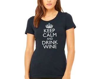 Keep Calm and Drink Wine Women's short sleeve t-shirt