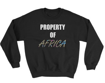 Property of Africa Crewneck African Clothing Afrocentric HBCU Shirt Melanin Unisex Sweater